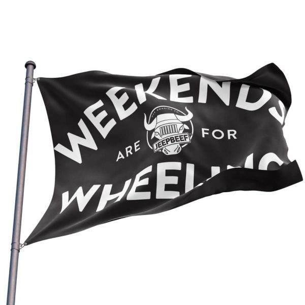 weekends are for wheeling flag